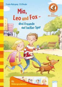 Mia, Leo und Fox. Drei Freunde auf heisser Spur