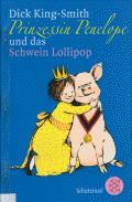Prinzessin Penelope und das Schwein Lollipop