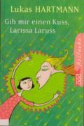 Gib mir einen Kuss, Larissa Laruss