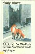 Iseblitz; Der Waldfuchs der zum Stadtfuchs wurde