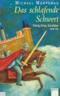 Das schlafende Schwert – König Artus, Excalibur und ich